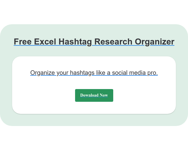 Free Excel Hashtag Research Organizer Organize your hashtags like a social media pro. Download Now